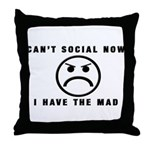 Can't Social Now, I Have The Throw Pillow