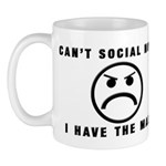 Can't Social Now, I Have The Mug
