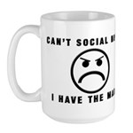 Can't Social Now, I Have The Large Mug