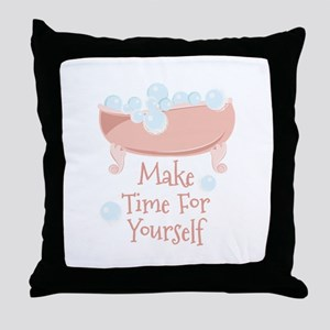 Time For Yourself Throw Pillow