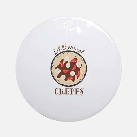 Eat Crepes Round Ornament