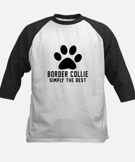Border Collie Simply The Best Kids Baseball Jersey