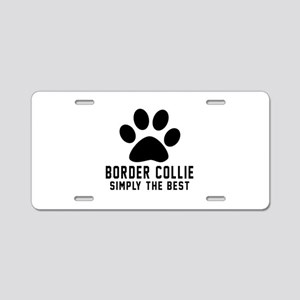 Border Collie Simply The Be Aluminum License Plate