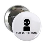 You Is The Dumb 2.25