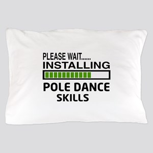 Please wait, Installing Pole dance ski Pillow Case