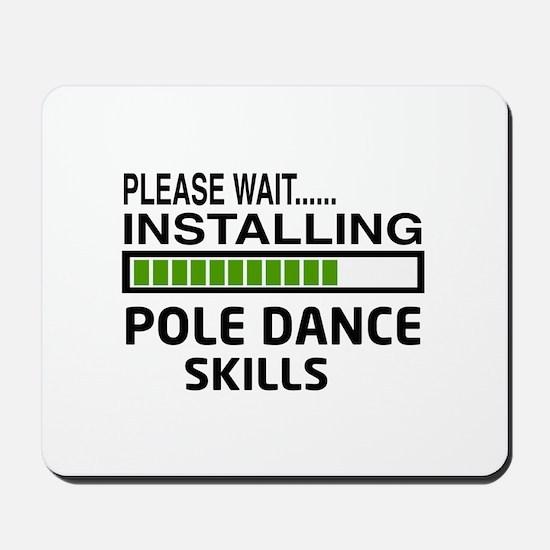 Please wait, Installing Pole dance skill Mousepad