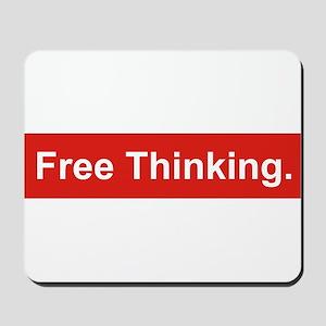 Free thinking Mousepad