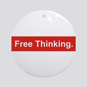 Free thinking Round Ornament