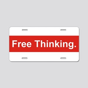 Free thinking Aluminum License Plate