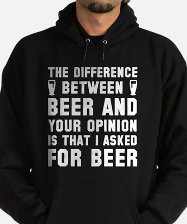Beer And Your Opinion Hoodie (dark)