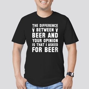 Beer And Your Opinion Men's Fitted T-Shirt (dark)