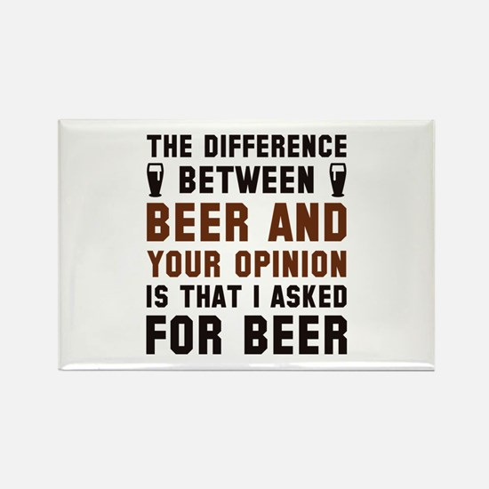 Beer And Your Opinion Rectangle Magnet