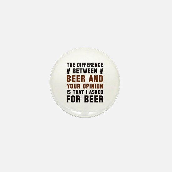 Beer And Your Opinion Mini Button