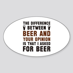 Beer And Your Opinion Sticker (Oval)