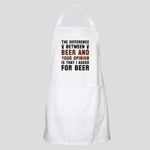 Beer And Your Opinion Apron