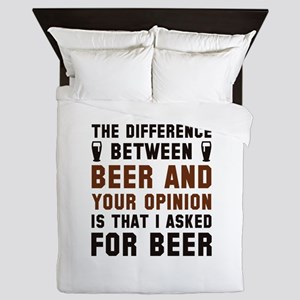 Beer And Your Opinion Queen Duvet