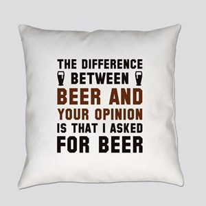 Beer And Your Opinion Everyday Pillow