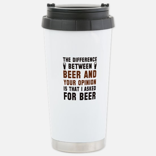 Beer And Your Opinion Ceramic Travel Mug