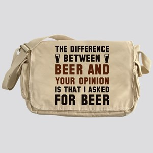 Beer And Your Opinion Messenger Bag