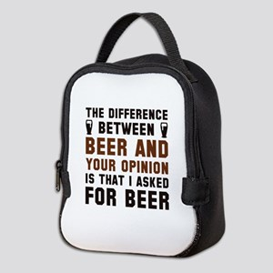 Beer And Your Opinion Neoprene Lunch Bag
