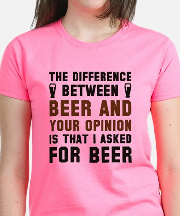 Beer And Your Opinion Women's Dark T-Shirt