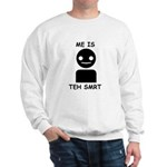 Me is teh smrt Sweatshirt