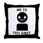 Me is teh smrt Throw Pillow