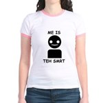 Me is teh smrt Jr. Ringer T-Shirt
