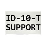 ID-10-T support Rectangle Magnet (100 pack)