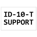 ID-10-T support Large Poster