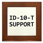 ID-10-T support Framed Tile