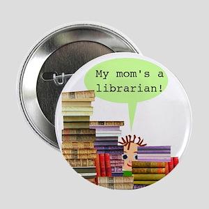 Librarian Mom Button
