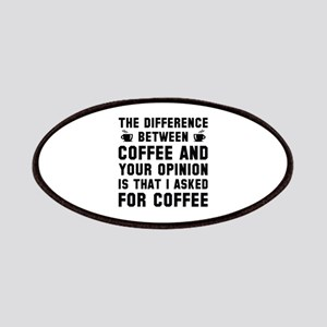 Coffee And Your Opinion Patches
