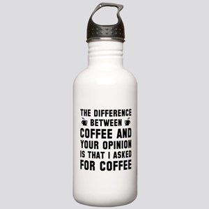 Coffee And Your Opinion Stainless Water Bottle 1.0