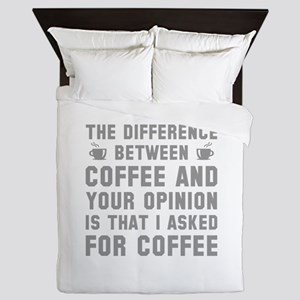 Coffee And Your Opinion Queen Duvet