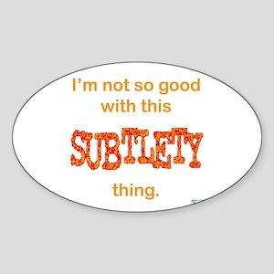 Subtlety Sticker