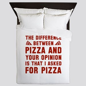 Pizza And Your Opinion Queen Duvet
