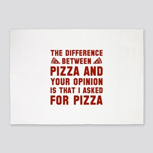 Pizza And Your Opinion 5'x7'Area Rug
