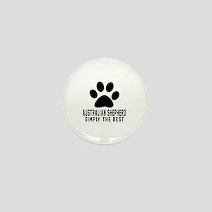 Australian Shepherd Simply The Best Mini Button