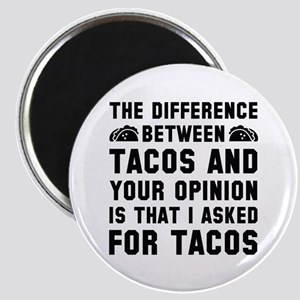Tacos And Your Opinion Magnet