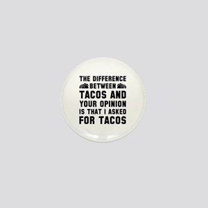 Tacos And Your Opinion Mini Button