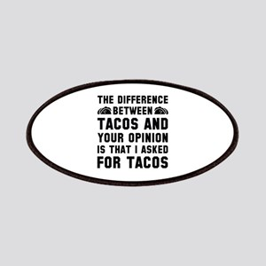 Tacos And Your Opinion Patches