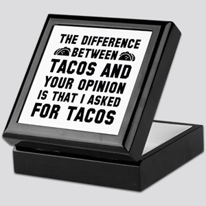 Tacos And Your Opinion Keepsake Box