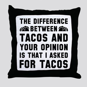 Tacos And Your Opinion Throw Pillow
