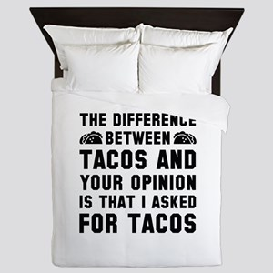 Tacos And Your Opinion Queen Duvet