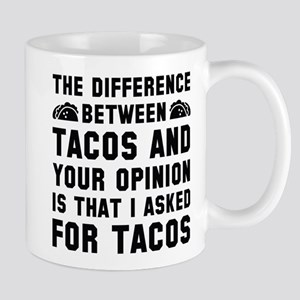 Tacos And Your Opinion Mug