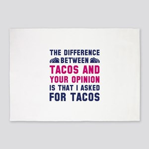 Tacos And Your Opinion 5'x7'Area Rug