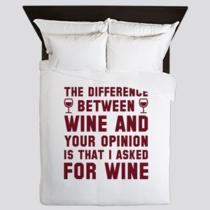 Wine And Your Opinion Queen Duvet