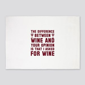 Wine And Your Opinion 5'x7'Area Rug
