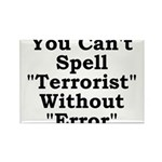 Spell Terrorist Without Error Rectangle Magnet